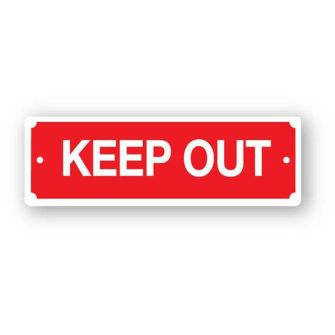 KEEP OUT Gate Sign